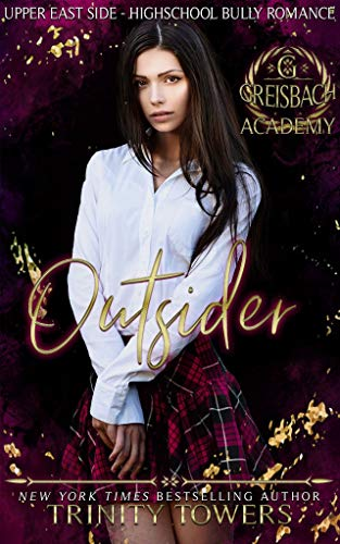 Outsider: Upper East Side (Greisbach Academy Teen Bully Romance)