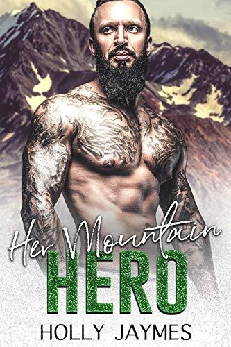 Her Mountain Hero (Her Accidental Hero Book 3)