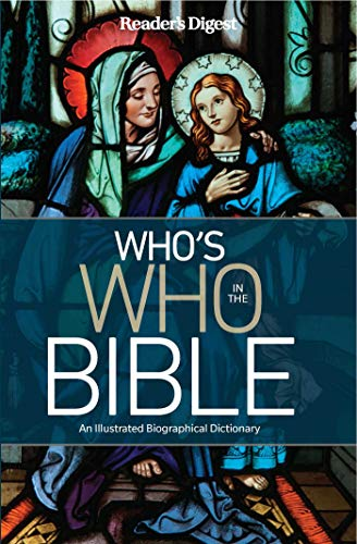 Reader's Digest Who's Who in the Bible: An Illustrated Biographical Dictionary