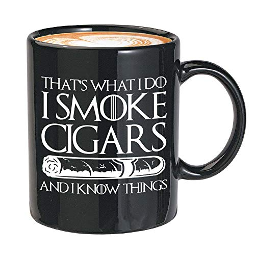 Cigarette Mug 11 Oz Black - That's What I Do I Smoke Cigars And I Know Things - Tobacco Smoker Cigars Lover Man Cave Decor Father's Boyfriend Gift…