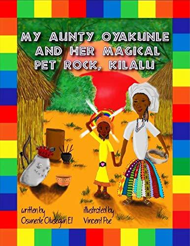 My Aunty Oyakunle and her Magical Pet Rock Kilalu
