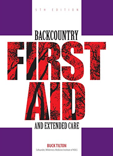 Backcountry First Aid and Extended Care (Falcon Guide)
