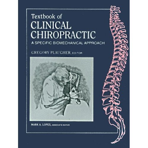 Textbook of Clinical Chiropractic: A Specific Biomechanical Approach