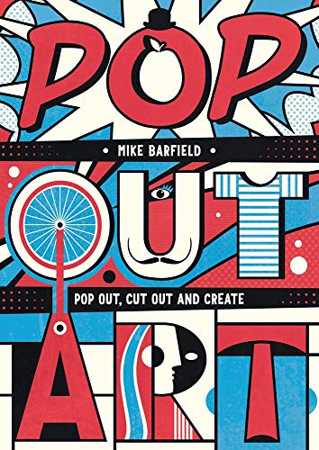 Pop Out Art: Pop Out, Cut Out and Create