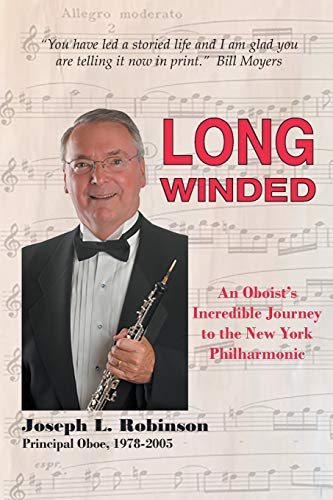 Long Winded: An Oboist's Incredible Journey to the New York Philharmonic