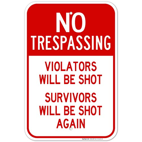 Violators Will Be Shot Sign, No Trespassing Sign, 12x18 Inches, Rust Free .063 Aluminum, Fade Resistant, Easy Mounting, Indoor/Outdoor Use, Made in USA by SIGO SIGNS