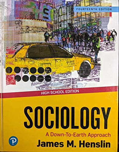 Sociology: A Down-to-Earth Approach, 14th Edition, High School Edition, Pub Year 2020, 9780135183557, 0135183553