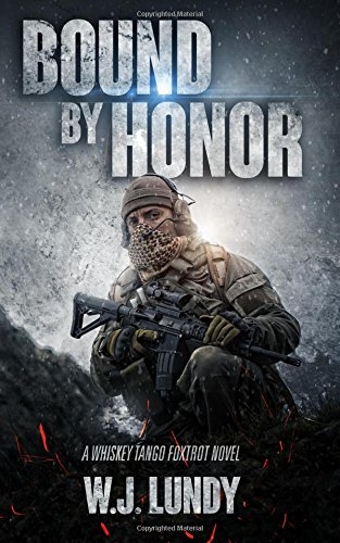 Bound By Honor: A Whiskey Tango Foxtrot Novel (Volume 7)