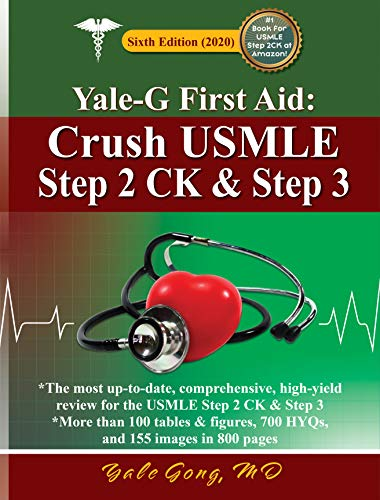 Yale-G First Aid: Crush USMLE Step 2 CK and Step 3 (Ed6)