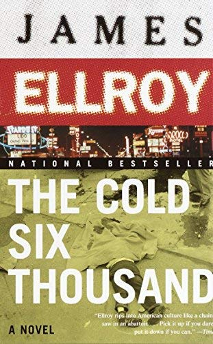 [The Cold Six Thousand] [By: Ellroy, James] [June, 2002]
