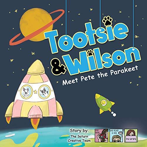 Tootsie & Wilson Meet Pete the Parakeet