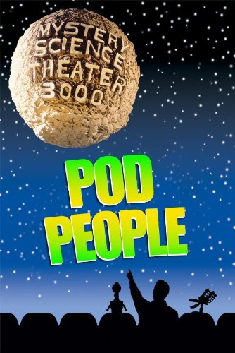 Mystery Science Theater 3000: Pod People