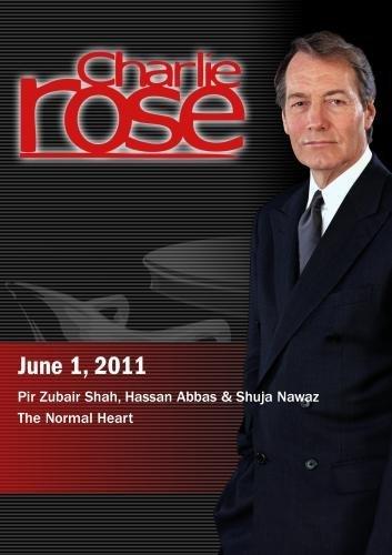 Charlie Rose - Pir Zubair Shah, Hassan Abbas & Shuja Nawaz / The Normal Heart (June 1, 2011) [DVD] [NTSC]