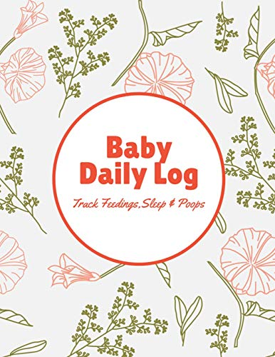 Baby Daily Log Track Feedings Sleep and Poops: Pink Green Flowers Baby Health Notebook