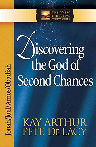 Discovering the God of Second Chances: Jonah, Joel, Amos, Obadiah (The New Inductive Study Series)