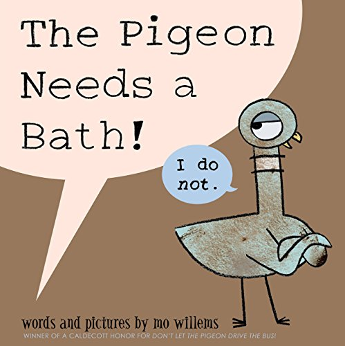 The Pigeon Needs a Bath! (Pigeon (9))
