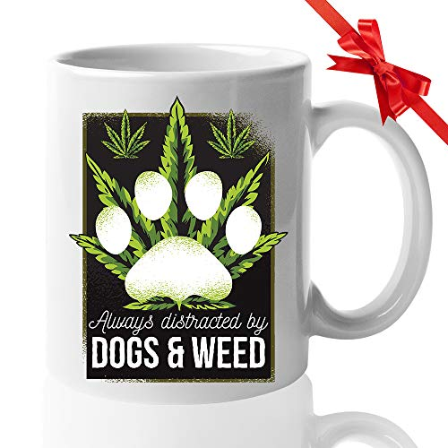 Weed Coffee Mug - Always Distracted By Dogs And Weed - Marijuana Stoner Pot Head Smoker Smoke Cannabis Bong Pipes Puppy Dog Mom Dad 11 Oz