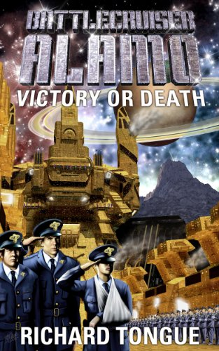 Battlecruiser Alamo: Victory or Death (Battlecruiser Alamo Series Book 3)