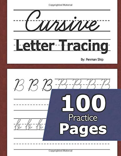 Cursive Letter Tracing: 100 Practice Pages - Letters and Words - Beginning Cursive Writing For Children - Kids Handwriting Practice Workbook - Learning Cursive