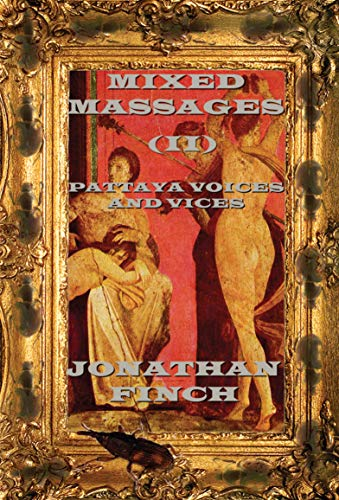 Mixed Massages (II): Pattaya Voices And Vices