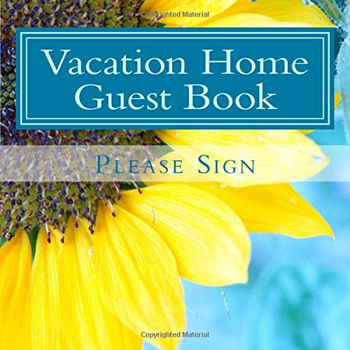 Vacation Home Guest Book: 210 Pages, Large Print Guest Book for Vacation Homes and Rentals