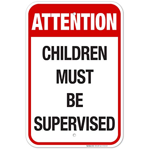 Attention Children Must Be Supervised Sign, Traffic Sign, 12x18 Inches, Rust Free .063 Aluminum, Fade Resistant, Indoor/Outdoor Use, Made in USA by SIGO SIGNS