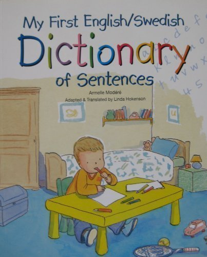 My First English/Swedish Dictionary of Sentences by Armelle Modere (2008-01-01)