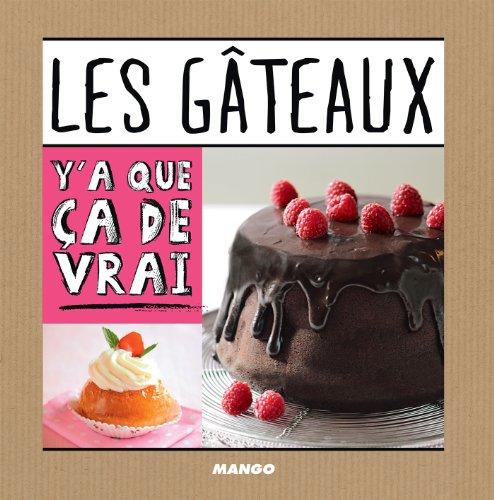 Les gâteaux (Y'a que ça de vrai) (French Edition)