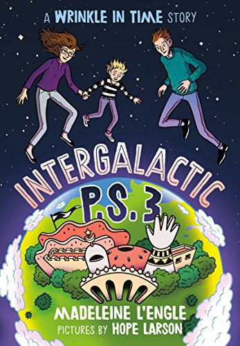 Intergalactic P.S. 3: A Wrinkle in Time Story (A Wrinkle in Time Quintet)
