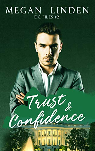 Trust & Confidence (DC Files Book 2)