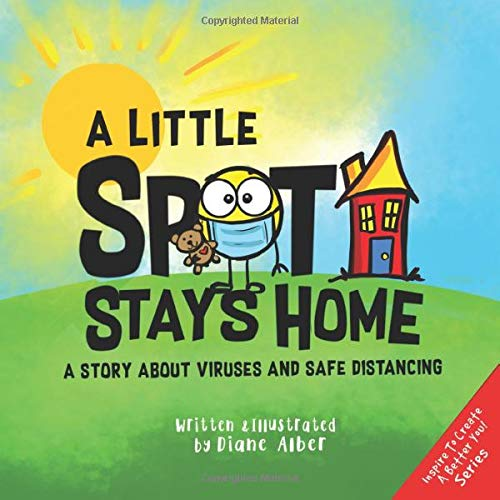 A Little SPOT Stays Home: A Story About Viruses And Safe Distancing