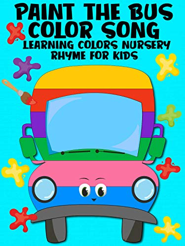 Paint The Bus Color Song - Learning Colors Nursery Rhyme For Kids