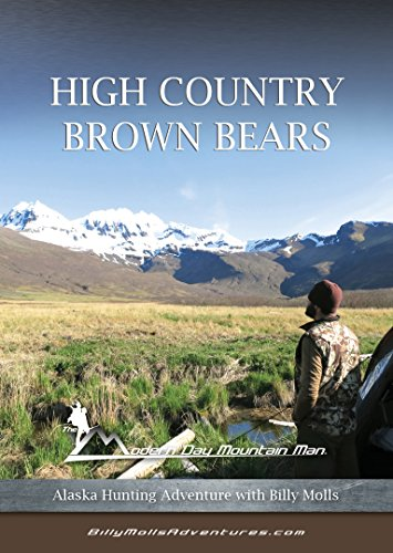 High Country Brown Bears, Alaska Hunting Adventure with Billy Molls