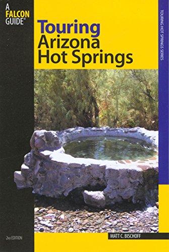 Touring Arizona Hot Springs, 2nd (Touring Hot Springs)