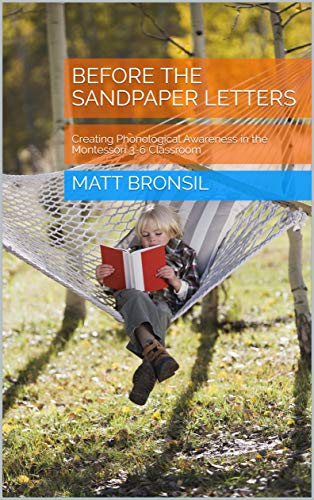 Before the Sandpaper Letters: Creating Phonological Awareness in the Montessori 3-6 Classroom
