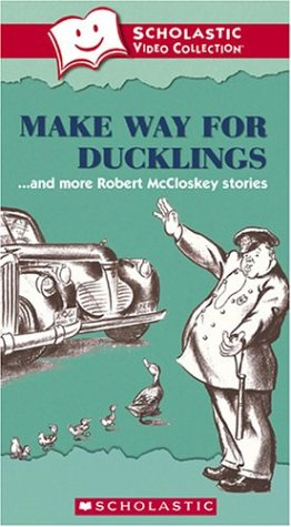 Make Way for Ducklings... and More Robert McCloskey Stories (Scholastic Video Collection) [VHS]