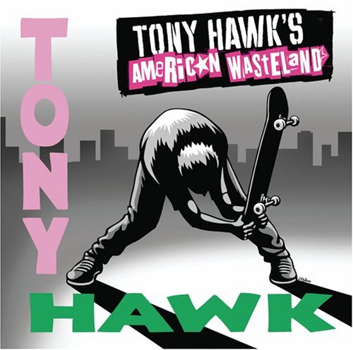 Tony Hawk's American Wasteland / Game O.S.T.
