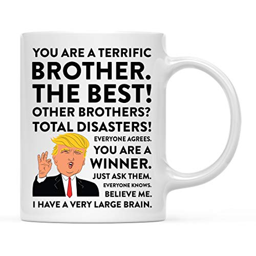 Andaz Press Funny President Donald Trump 11oz. Coffee Mug Gift, Terrific Brother, 1-Pack, Hot Chocolate Christmas Birthday Drinking Cup Republican Political Satire for Family in Laws