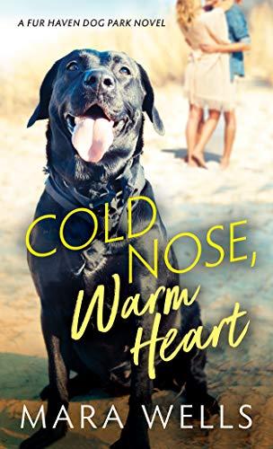 Cold Nose, Warm Heart (Fur Haven Dog Park)