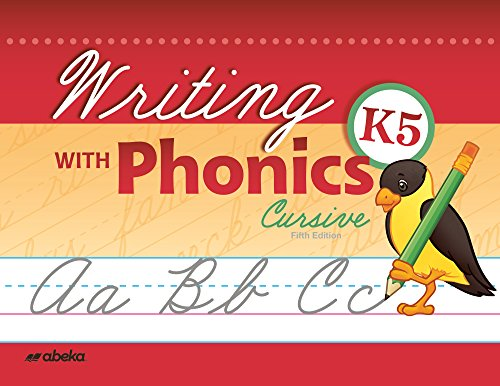 Writing With Phonics K5 Cursive - Abeka 5 Year Old Kindergarten Cursive Phonics Penmanship Student Work Book