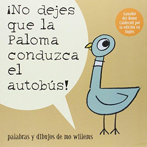 ¡No Dejes Que la Paloma Conduzca el Autobus! (Pigeon) (Spanish Edition)