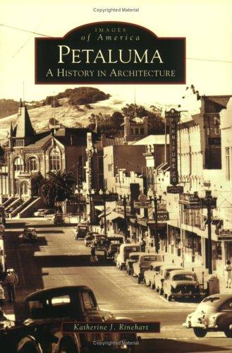 Petaluma: A History in Architecture (CA) (Images of America)