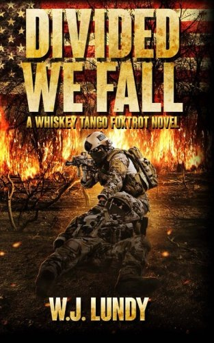 Divided We Fall: Whiskey Tango Foxtrot Vol 6 (Volume 6)