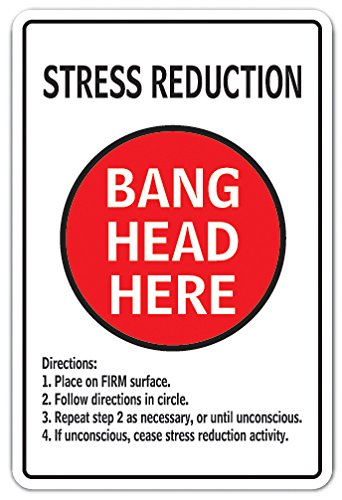 Stress Reduction Bang Head HERE Aluminum Sign Therapy Anxiety | Indoor/Outdoor | 10' Tall