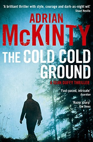 The Cold Cold Ground (The Troubles Trilogy, Book 1) by Mckinty, Adrian (11/13/2012)