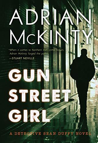 Gun Street Girl: A Detective Sean Duffy Novel (The Sean Duffy Series Book 4)