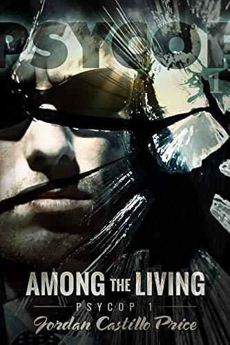 Among the Living: MM Urban Fantasy (PsyCop Book 1)