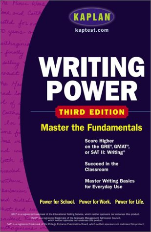 Kaplan Writing Power, Third Edition : Score Higher on the SAT, GRE, and Other Standardized Tests