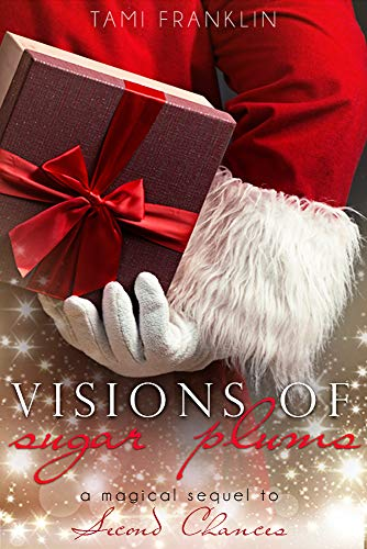 Visions of Sugar Plums: A Magical Sequel to Second Chances