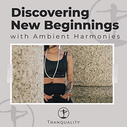 Discovering New Beginnings with Ambient Harmonies